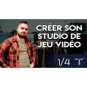 [Vidéo] Retour d'expérience : Créer son studio de jeu vidéo indépendant - 1/4